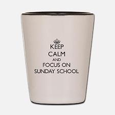 Keep Calm and focus on Sunday School Shot Glass