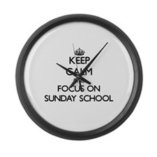 Keep Calm and focus on Sunday Sch Large Wall Clock