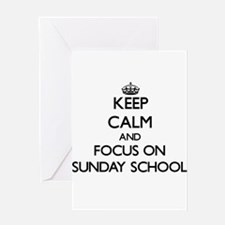 Keep Calm and focus on Sunday Schoo Greeting Cards