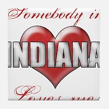 Somebody In Indiana Loves Me Tile Coaster