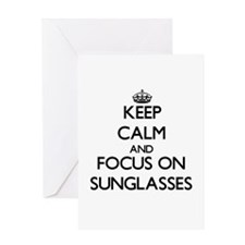 Keep Calm and focus on Sunglasses Greeting Cards