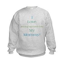 Mommy's Legal Briefs Sweatshirt