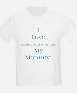 Mommy's Legal Briefs T-Shirt