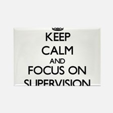Keep Calm and focus on Supervision Magnets