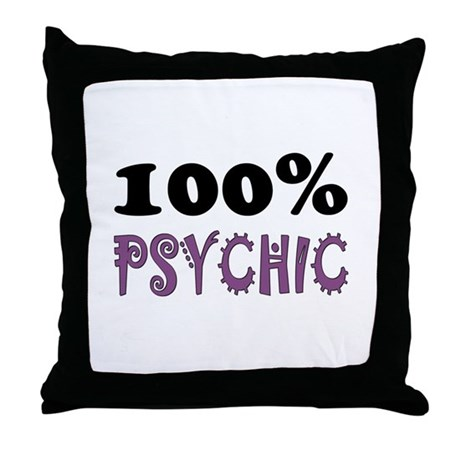 ...100% Psychic... Throw Pillow