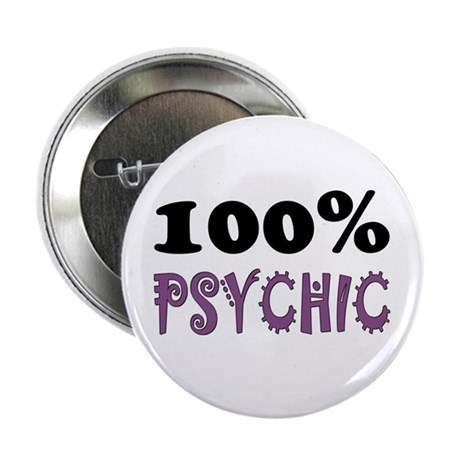 ...100% Psychic... Button