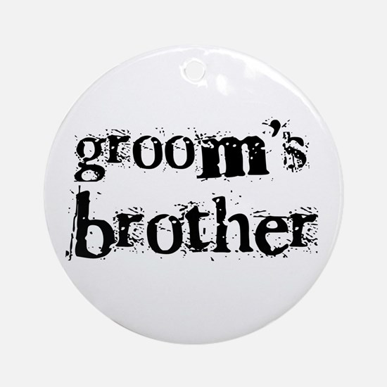 Groom's Brother Ornament (Round)