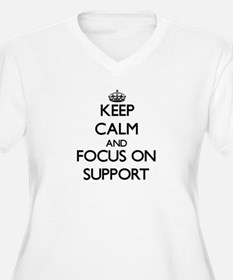 Keep Calm and focus on Support Plus Size T-Shirt