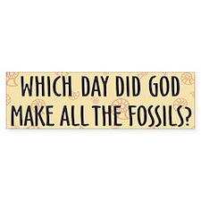 Which Day Did God Make Fossils? Bumper Sticker