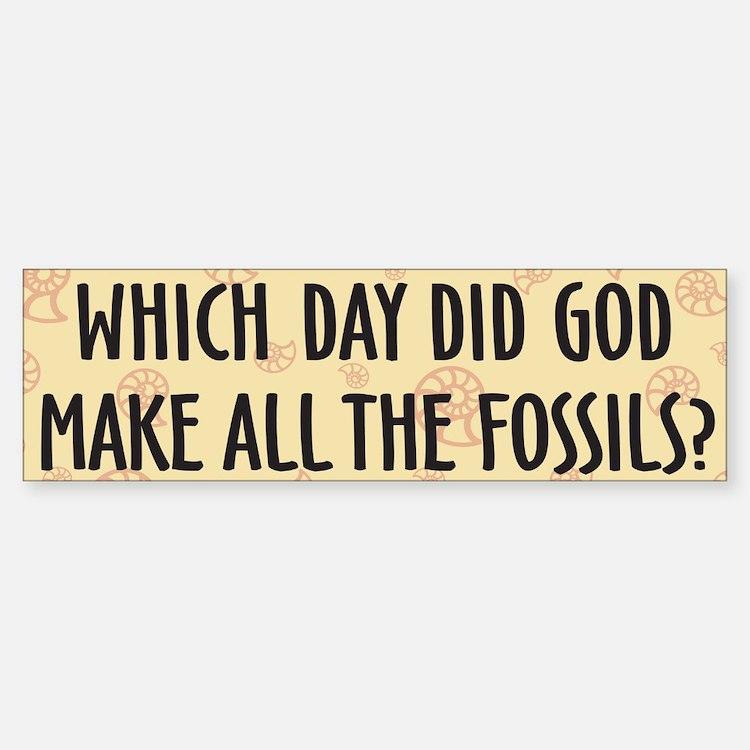 Which Day Did God Make Fossils? Sticker (Bumper)
