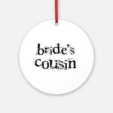 Bride's Cousin Ornament (Round)