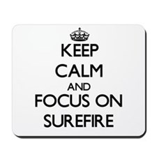 Keep Calm and focus on Surefire Mousepad