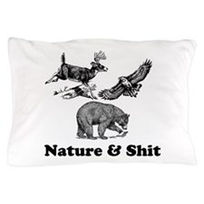 Nature & Shit Pillow Case