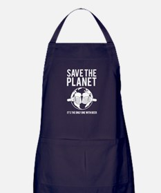 Save The Planet It's The Only One With Beer Apron