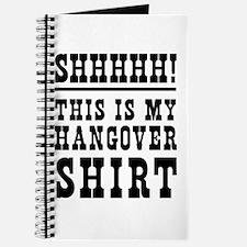SHHHHH! This is my hangover shirt Journal
