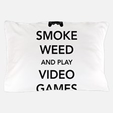Smoke Weed And Play Video Games Pillow Case