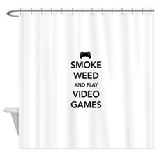 Smoke Weed And Play Video Games Shower Curtain