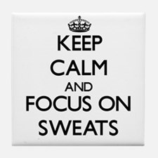 Keep Calm and focus on Sweats Tile Coaster