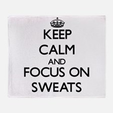 Keep Calm and focus on Sweats Throw Blanket