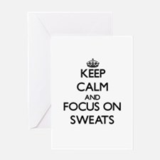 Keep Calm and focus on Sweats Greeting Cards