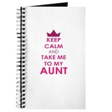 Keep Calm and Take me to My Aunt Journal