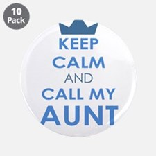 """Keep Calm and Call My Aunt 3.5"""" Button (10 pack)"""