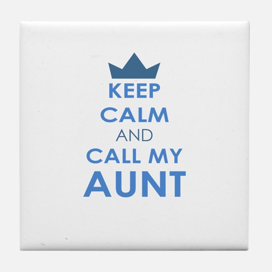 Keep Calm and Call My Aunt Tile Coaster