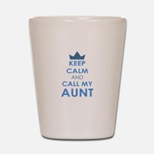 Keep Calm and Call My Aunt Shot Glass