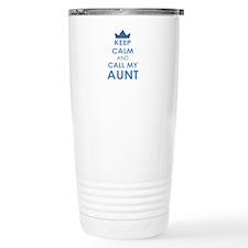 Keep Calm and Call My Aunt Travel Mug