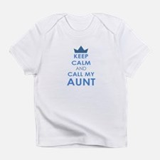 Keep Calm and Call My Aunt Infant T-Shirt