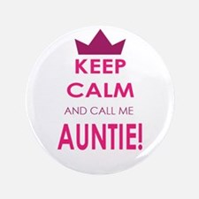"""Keep Calm and call me Auntie 3.5"""" Button"""