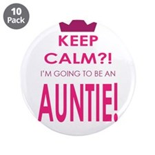 "Keep Calm Im going to be an auntie 3.5"" Button (10"