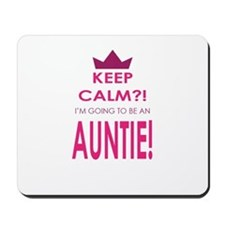 Keep Calm Im going to be an auntie Mousepad