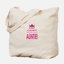 Keep Calm Im going to be an auntie Tote Bag