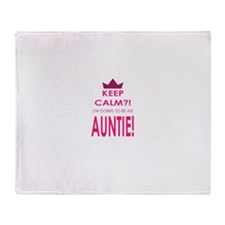 Keep Calm Im going to be an auntie Throw Blanket