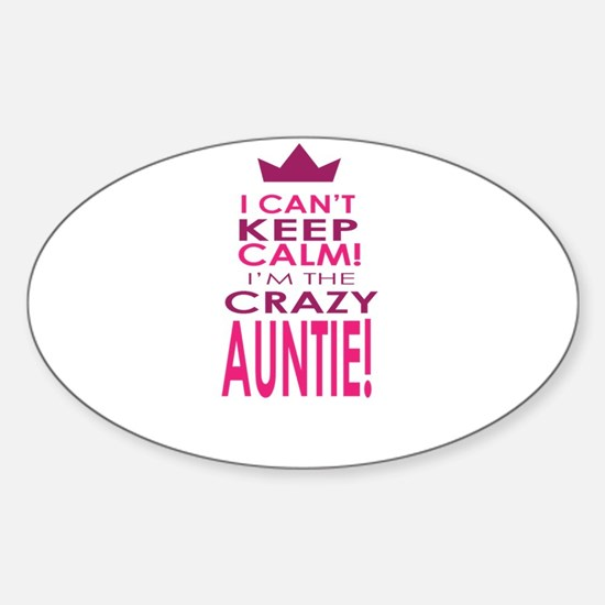 I cant keep calm calm crazy aunt Decal