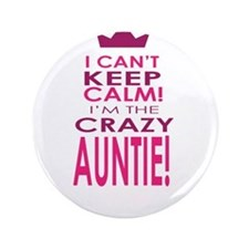 "I cant keep calm calm crazy aunt 3.5"" Button"