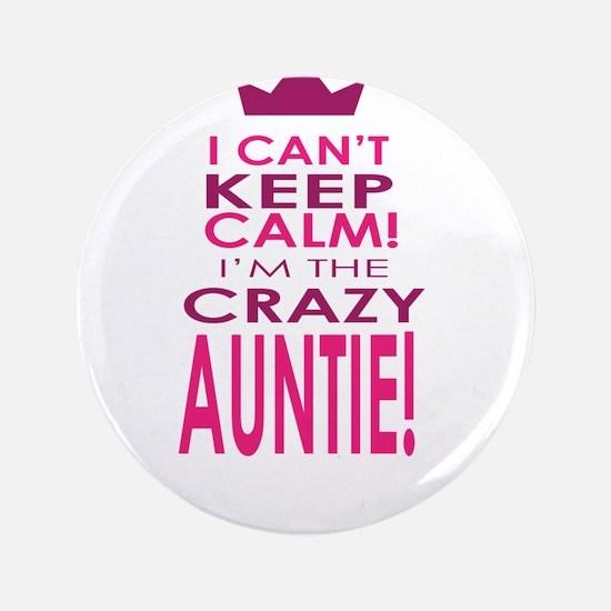 "I cant keep calm calm crazy aunt 3.5"" Button"