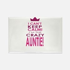 I cant keep calm calm crazy aunt Magnets