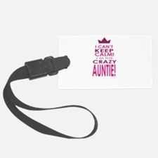 I cant keep calm calm crazy aunt Luggage Tag