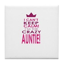 I cant keep calm calm crazy aunt Tile Coaster