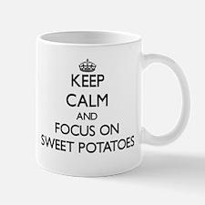 Keep Calm and focus on Sweet Potatoes Mugs