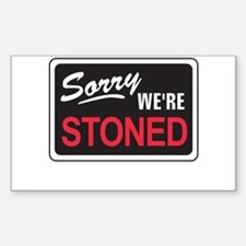 Sorry We're Stoned Decal