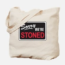 Sorry We're Stoned Tote Bag