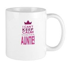 I cant keep calm going to be an auntie Mugs