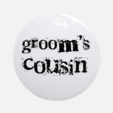 Groom's Cousin Ornament (Round)