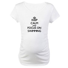 Keep Calm and focus on Swimming Shirt