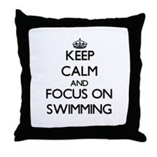 Keep Calm and focus on Swimming Throw Pillow