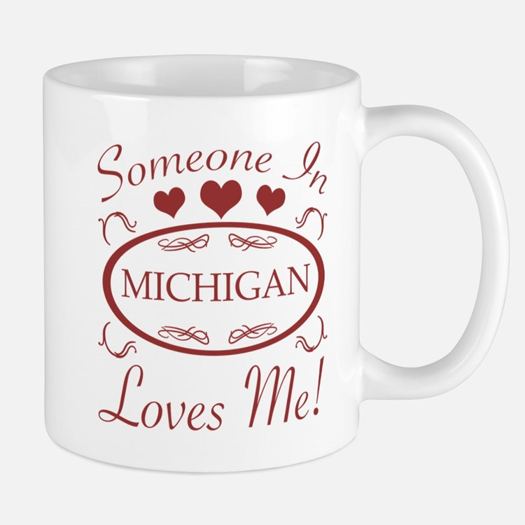 Somebody In Michigan Loves Me Mugs