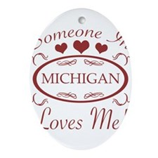 Somebody In Michigan Loves Me Ornament (Oval)
